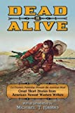 img - for Dead or Alive (La Frontera Publishing Presents The American West) book / textbook / text book