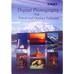 Digital Photography for Travel and Outdoor Enthusist