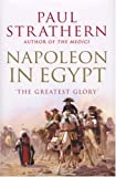NAPOLEON IN EGYPT: THE GREATEST GLORY (0224076817) by PAUL STRATHERN