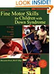 Fine Motor Skills for Children with D...