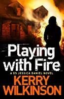 Playing with Fire (Jessica Daniel Series Book 5)