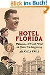 Hotel Florida: Wahrheit, Liebe und Ve...