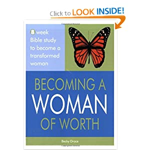 Becoming a Woman of Worth Becky Drace