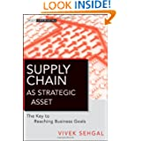 Supply Chain as Strategic Asset: The Key to Reaching Business Goals (Wiley Corporate F&A)