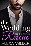 The Wedding Rescue, Book Three (An Alpha Billionaire Club BBW Romance)