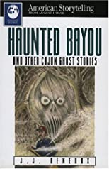 Haunted Bayou: And Other Cajun Ghost Stories