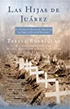 Las Hijas de Juarez (Daughters of Juarez): Un auténtico relato de asesinatos en serie al sur de la frontera (Spanish Edition)