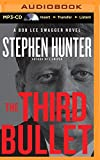 The Third Bullet (Bob Lee Swagger Series)