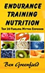 Endurance Training Nutrition:  Top 20...