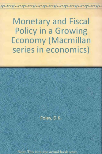 Monetary and Fiscal Policy in a Growing Economy
