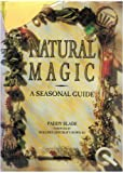 img - for Natural Magic: Seasonal Guide to Traditional Witchcraft book / textbook / text book