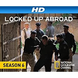 Locked Up Abroad, Season 6 [HD]
