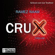 Crux (Nexus-Trilogie 2) Hörbuch von Ramez Naam Gesprochen von: Uve Teschner