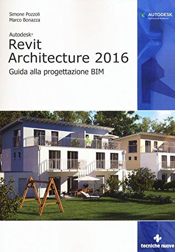 Autodesk Revit Architecture 2016 Guida alla progettazione BIM PDF