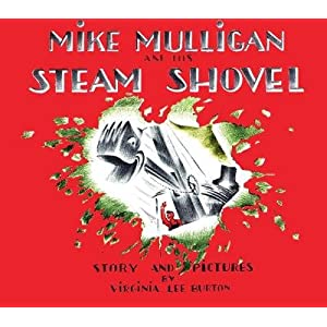 Mike Mulligan and His Steam Shovel [MIKE MULLIGAN & HIS STEAM-BOAR]