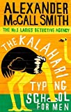 The Kalahari Typing School For Men (No. 1 Ladies' Detective Agency) Alexander McCall Smith
