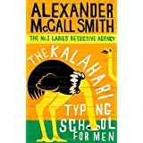 The Kalahari Typing School For Men (No. 1 Ladies' Detective Agency)by Alexander McCall Smith