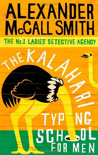 The Kalahari Typing School For Men (No. 1 Ladies' Detective Agency)