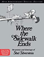 Where the Sidewalk Ends 30th Anniversary Edition: Poems and Drawings