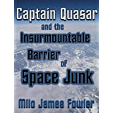 Captain Quasar and the Insurmountable Barrier of Space Junk