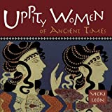 Uppity Women of Ancient Times (1573240109) by Vicki Leon