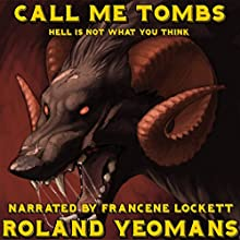 Call Me Tombs (       UNABRIDGED) by Roland Yeomans Narrated by Francene Lockett