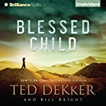 Blessed Child: The Caleb Books, Book 1 | Ted Dekker,Bill Bright