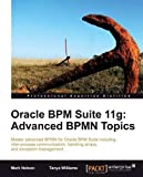 Oracle BPM Suite 11g: Advanced BPMN Topics