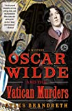Oscar Wilde and the Vatican Murders: A Mystery (Oscar Wilde Murder Mysteries)