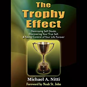 The Trophy Effect | [Michael Nitti]