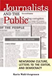 img - for Journalists and the Public: Newsroom Culture, Letters to the Editor, and Democracy by Wahl-jorgensen, Karin (2007) Paperback book / textbook / text book