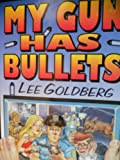 My Gun Has Bullets (0312118627) by Goldberg, Lee