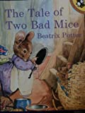 The Tale of Two Bad Mice (Picture Puffin) (014054299X) by Potter, Beatrix
