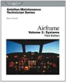 Aviation Maintenance Technician: Airframe, Volume 2: Systems (Aviation Maintenance Technician series)