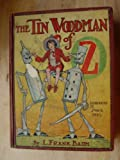 The Tin Woodman of Oz;: A faithful story of the astonishing adventure undertaken by the Tin Woodman, assisted by Woot the Wanderer, the Scarecrow of Oz, and Polychrome, the Rainbow's daughter