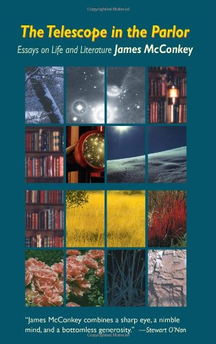 The Telescope In The Parlor: Essays On Life And Literature