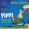 Pippi Langstrumpf geht an Bord (       ungekürzt) von Astrid Lindgren Gesprochen von: Heike Makatsch