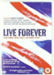 Live Forever - The Rise And Fall Of B...