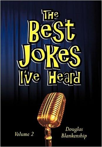 The Best Jokes I've Heard: Volume 2