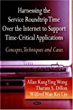 img - for Harnessing the Service Roundtrip over the Internet Support Time-Critical Applications: Concept, Techniques and Cases book / textbook / text book