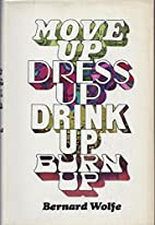 Move Up Dress Up Drink Up Burn Up by Bernard…