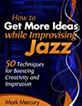 How to Get More Ideas while Improvisi...