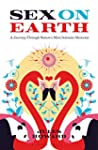 Sex on Earth: A Journey Through Natur...