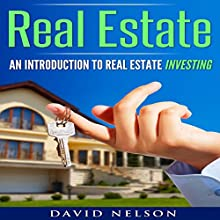 Real Estate: An Introduction to Real Estate Investing Audiobook by David Nelson Narrated by Mike Norgaard