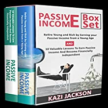 Passive Income Bible: Retire Young and Rich by Earning Your Passive Income from a Young Age and 10 Valuable Lessons to Earn Passive Income and Become Financially Independent | Livre audio Auteur(s) : Kazi Jackson Narrateur(s) : James Killavey