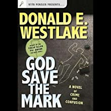 God Save the Mark: A Novel of Crime and Confusion (       UNABRIDGED) by Donald E. Westlake Narrated by Oliver Wyman