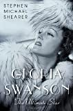 img - for Gloria Swanson: The Ultimate Star book / textbook / text book