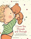 I Love You Through And Through by Bernadette Rossetti Shustak (unknown Edition) [Boardbook(2005)]