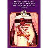 His Majesty King Taufa'ahau Tupou IV of the Kingdom of Tonga: A Biography