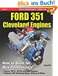 Ford 351 Cleveland Engines: How to Bu...